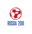 world cup in russia 2018 with ball and map vector image vector image