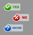 Yes no maybe stickers vector image vector image