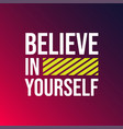 believe in yourself life quote with modern vector image vector image
