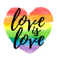 love is love lettering on watercolor heart shape vector image