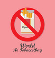 world no tobacco day with cigarettes pack vector image vector image