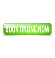book online now green square 3d realistic isolated vector image vector image