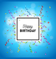 happy birthday greeting card with streamers vector image