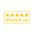 5 star feedback rate us service vector image