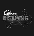 california dreaming typography t-shirt graphics vector image vector image