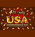 4 july usa independence day gold balloon golden vector image vector image