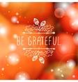Be grateful- typographic element vector image vector image