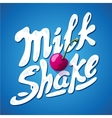 lettering milkshake sign with cherry - label for vector image vector image