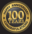 100 years happy anniversary congratulations gold vector image vector image