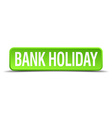 bank holiday green 3d realistic square isolated vector image vector image