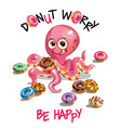 cartoon octopus with donuts vector image