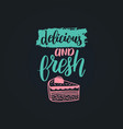delicious and fresh lettering label vector image vector image