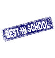 grunge best in school framed rounded rectangle vector image vector image
