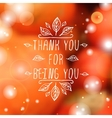 Thank you for being you - typographic element vector image