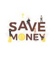 big words save money with small working vector image