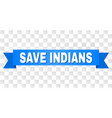 blue tape with save indians caption vector image vector image