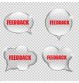 Glass Transparency Feedback Speech Bubble vector image vector image