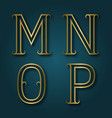 m n o p shiny golden letters with shadow vector image vector image