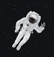 spaceman in pressure suit out in space among stars vector image