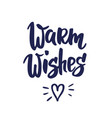warm wishes text hand drawn letters holiday vector image vector image