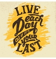 Live each day hand-drawn typography design vector image
