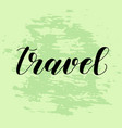 travel lettering vector image vector image