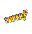 cartoon comic text super vector image vector image