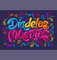 day dead or dia de los muertos lettering vector image