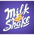 lettering milkshake sign with orange - label for vector image vector image