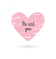 Valentines day love phrase Grunge heart vector image vector image