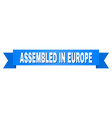 blue ribbon with assembled in europe title vector image