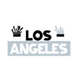 card with lettering los angeles vector image vector image