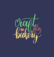 craft bakery lettering label calligraphy vector image vector image