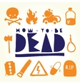 How to be dead objects vector image vector image