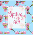 spring is in air hand drawn brush pen vector image vector image