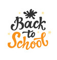 back to school cute hand drawn modern calligraphy vector image vector image