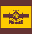 pump your muscle fitness motivation quote vector image vector image