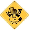 Save the power yellow sign vector image