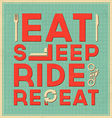 Eat sleep ride repeat Quote typographic design