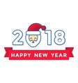 happy new year 2018 year with ribbon and santa vector image vector image