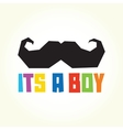 Its a boy mustache vector image vector image