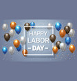 happy labor day holiday poster or decoration vector image vector image