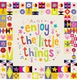 Enjoy The Little Things retro design vector image vector image