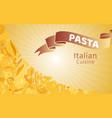 italian cuisine with pasta and macaroni fusilli vector image vector image