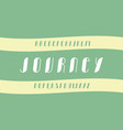 journey cursive font alphabet vector image vector image