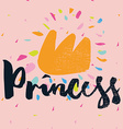 Print for T-shirt Princess Hand lettering vector image vector image