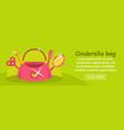 cinderella bag banner horizontal concept vector image vector image