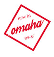 new in omaha rubber stamp vector image vector image