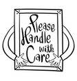 Word expression for please handle with care in