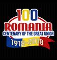 100 romania centenary great union label or vector image vector image